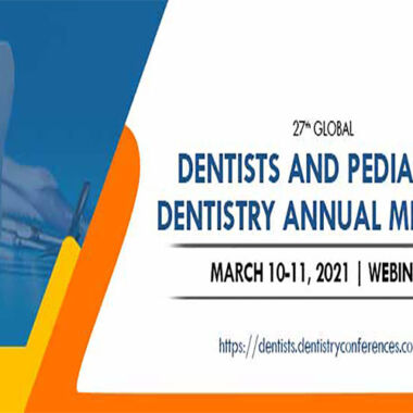 27th Globals Dentists and Pediatric Dentistry Annual Meeting March 10-11, 2021 Webinar